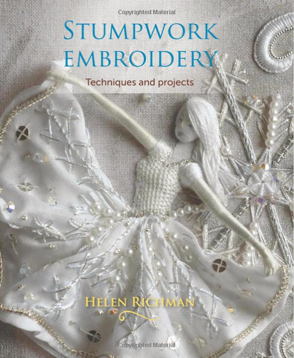 Stumpwork embroidery techniques and projects best book